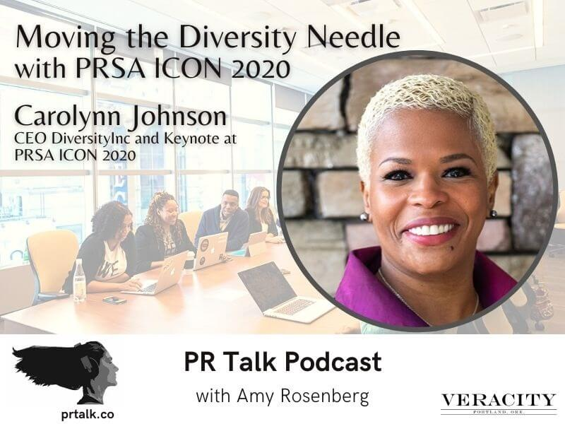 Moving the Diversity Needle with PRSA ICON 2020 Keynote Speaker Carolynn Johnson