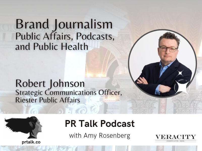Brand Journalism with Robert Johnson [Podcast]